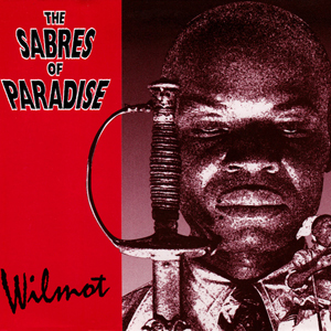 The Sabres Of Paradise - Wilmot
