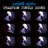Kemet Crew - Champion Jungle Sound