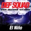Def Squad - El Niño