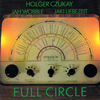 Holger Czukay/Jah Wobble/Jaki Liebezeit - Full Circle
