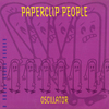 Paperclip People - Oscillator