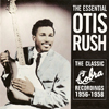 Otis Rush - The Classic Cobra Recordings 1956-1958