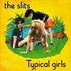 The Slits - Typical Girls